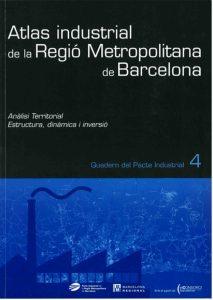 Barcelona Regional - Atlas industrial de la regió metropolitana de Barcelona. Quadern núm. 4: Activitat Econòmica.