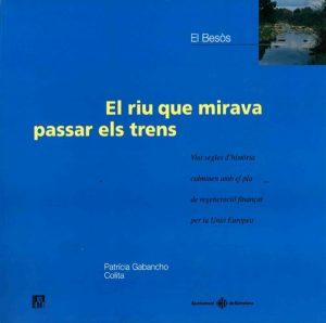 Barcelona Regional - El Besòs. El riu que mirava passar els trens.