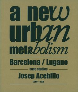 Barcelona Regional - A new urban metabolism. Barcelona/Lugano