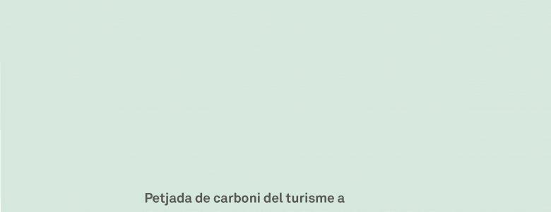 Barcelona Regional - Aproximació a la Petjada de Carboni del sector Turístic de la ciutat de Barcelona